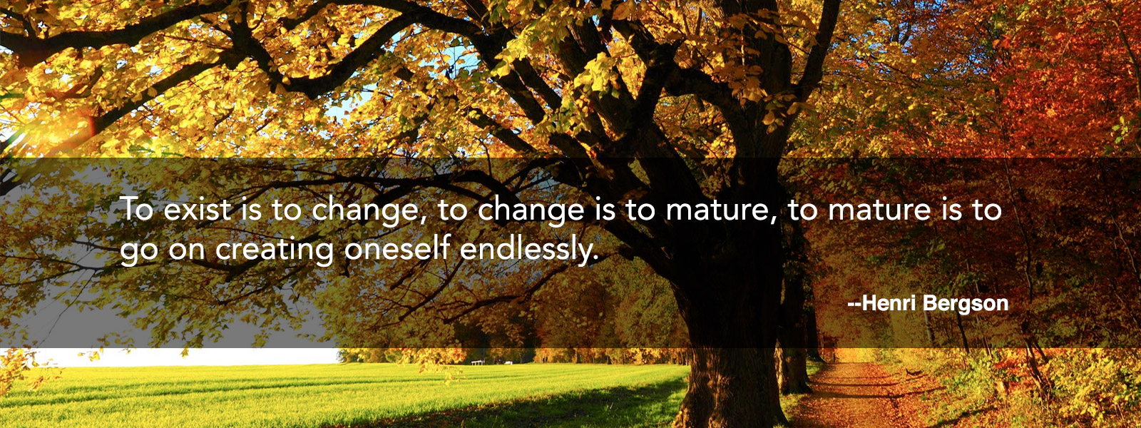 change is to mature
